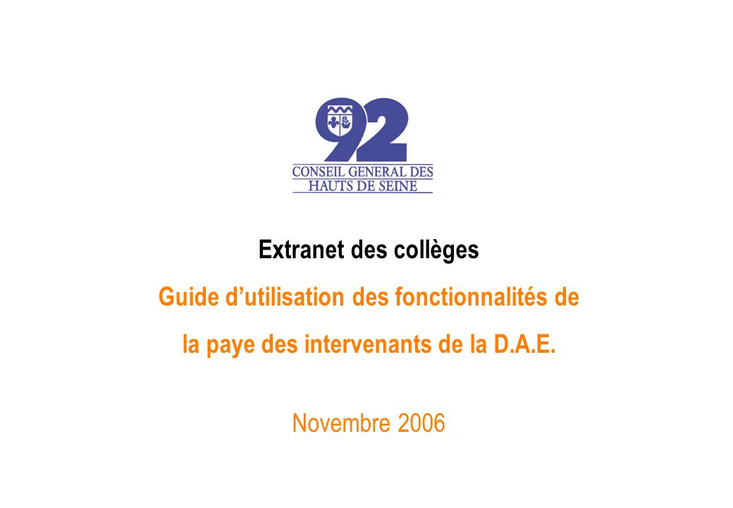 Extranet des collèges Guide dutilisation des fonctionnalités de la paye des intervenants de la D.A.E.