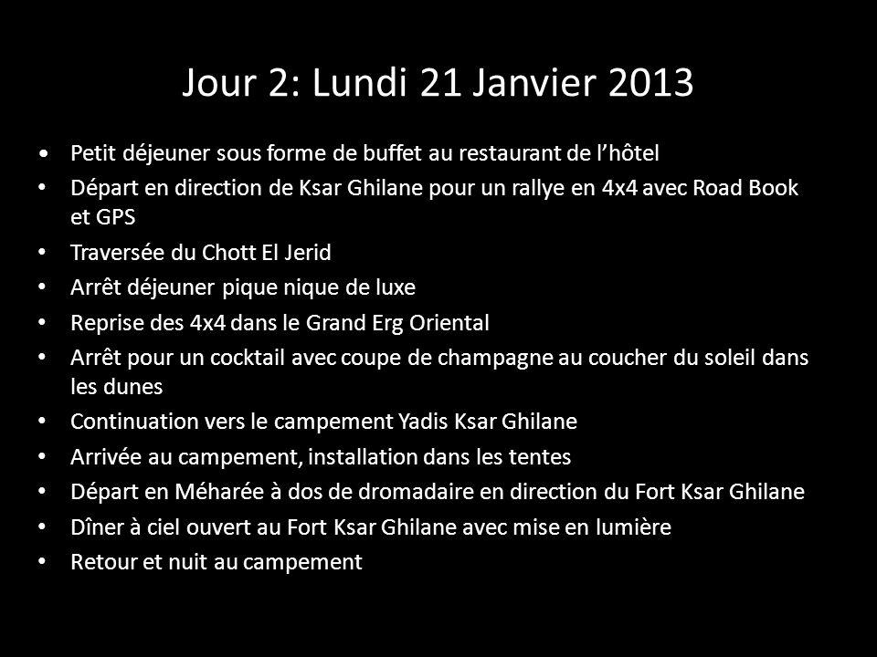 Jour 2: Lundi 21 Janvier 2013 Petit déjeuner sous forme de buffet au restaurant de lhôtel Départ en direction de Ksar Ghilane pour un rallye en 4x4 av