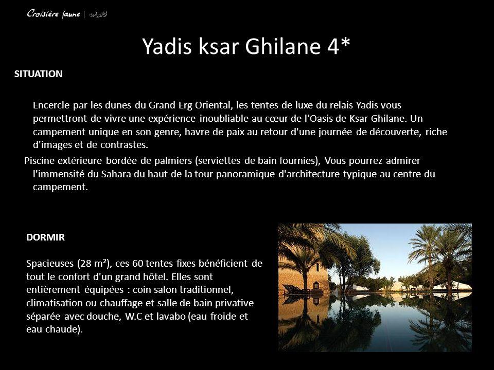 Yadis ksar Ghilane 4* SITUATION Encercle par les dunes du Grand Erg Oriental, les tentes de luxe du relais Yadis vous permettront de vivre une expérience inoubliable au cœur de l Oasis de Ksar Ghilane.