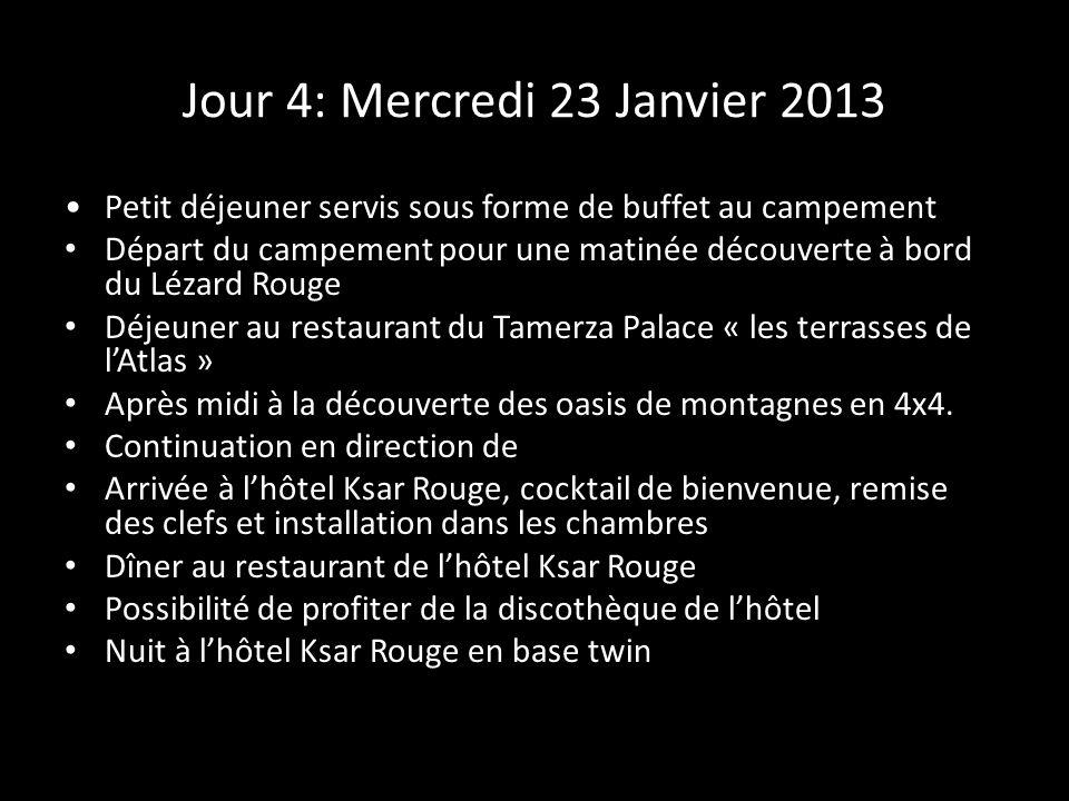 Jour 4: Mercredi 23 Janvier 2013 Petit déjeuner servis sous forme de buffet au campement Départ du campement pour une matinée découverte à bord du Léz
