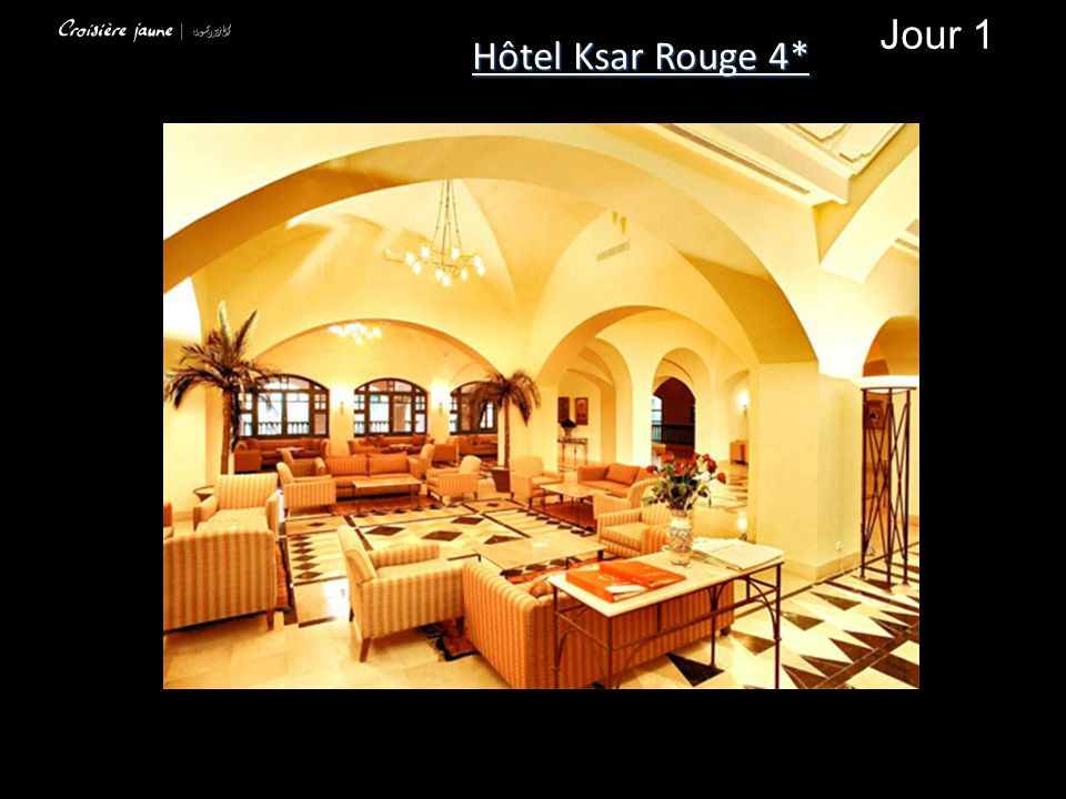 Jour 1 Hôtel Ksar Rouge 4*