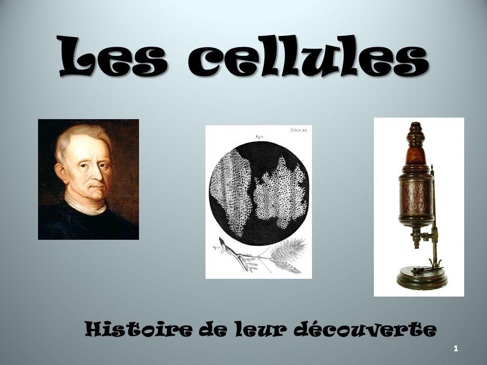 Les cellules Histoire de leur découverte