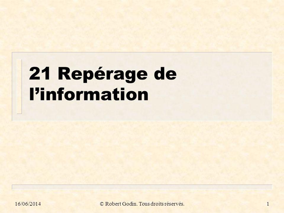 16/06/2014© Robert Godin. Tous droits réservés.1 21Repérage de linformation