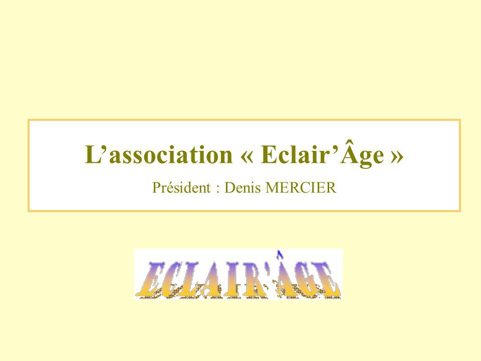 Lassociation « EclairÂge » Président : Denis MERCIER