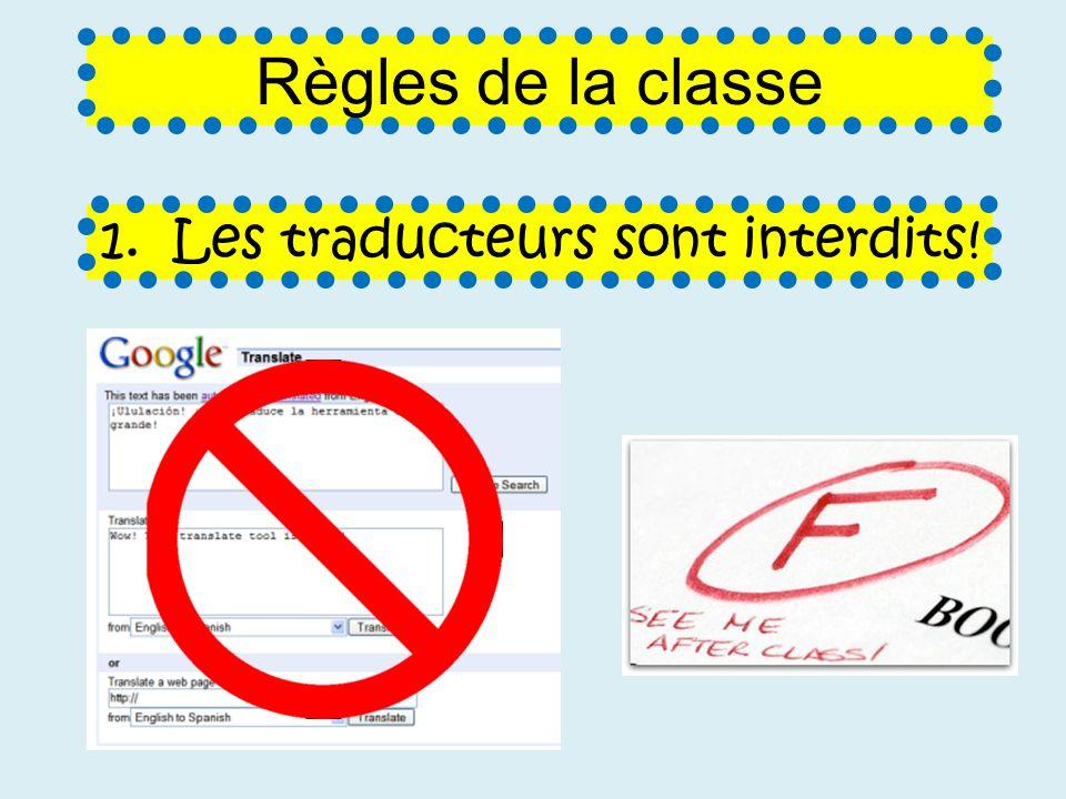 Règles de la classe 1. Les traducteurs sont interdits!