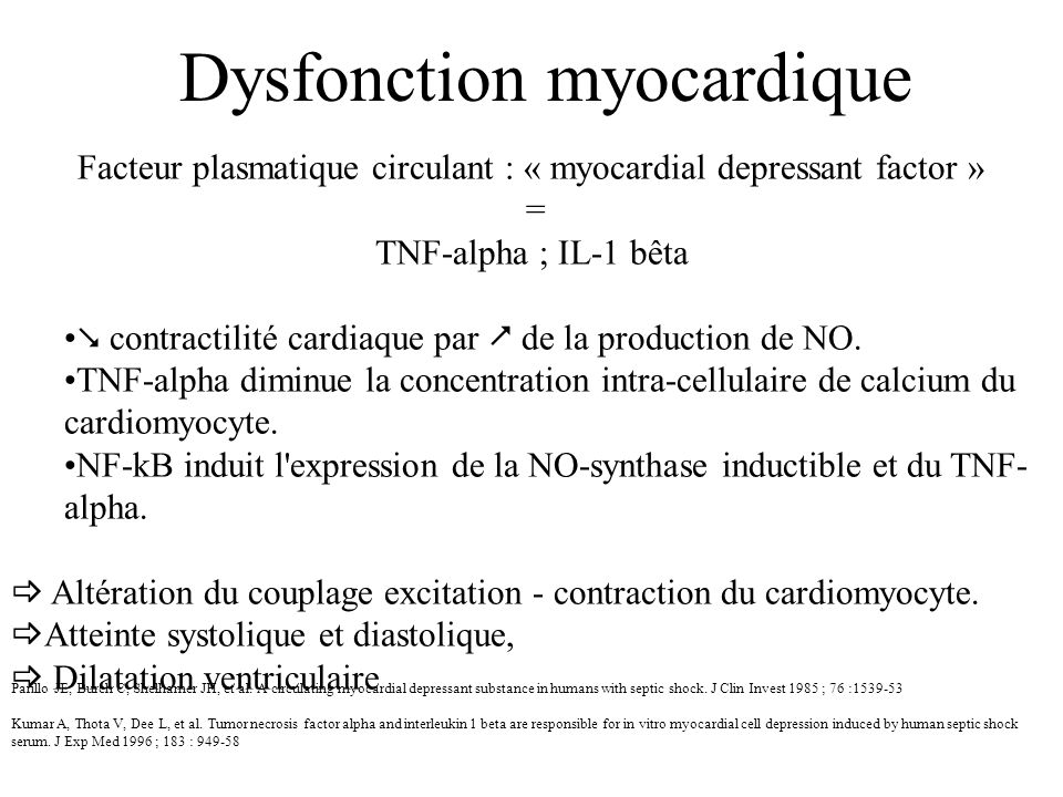 Facteur plasmatique circulant : « myocardial depressant factor » = TNF-alpha ; IL-1 bêta contractilité cardiaque par de la production de NO.
