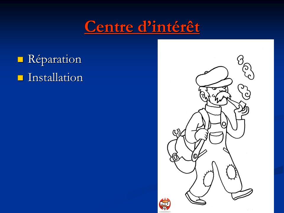 Centre dintérêt Réparation Réparation Installation Installation