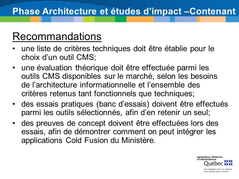 Phase Architecture et études dimpact –Contenant Recommandations une liste de critères techniques doit être établie pour le choix dun outil CMS; une év