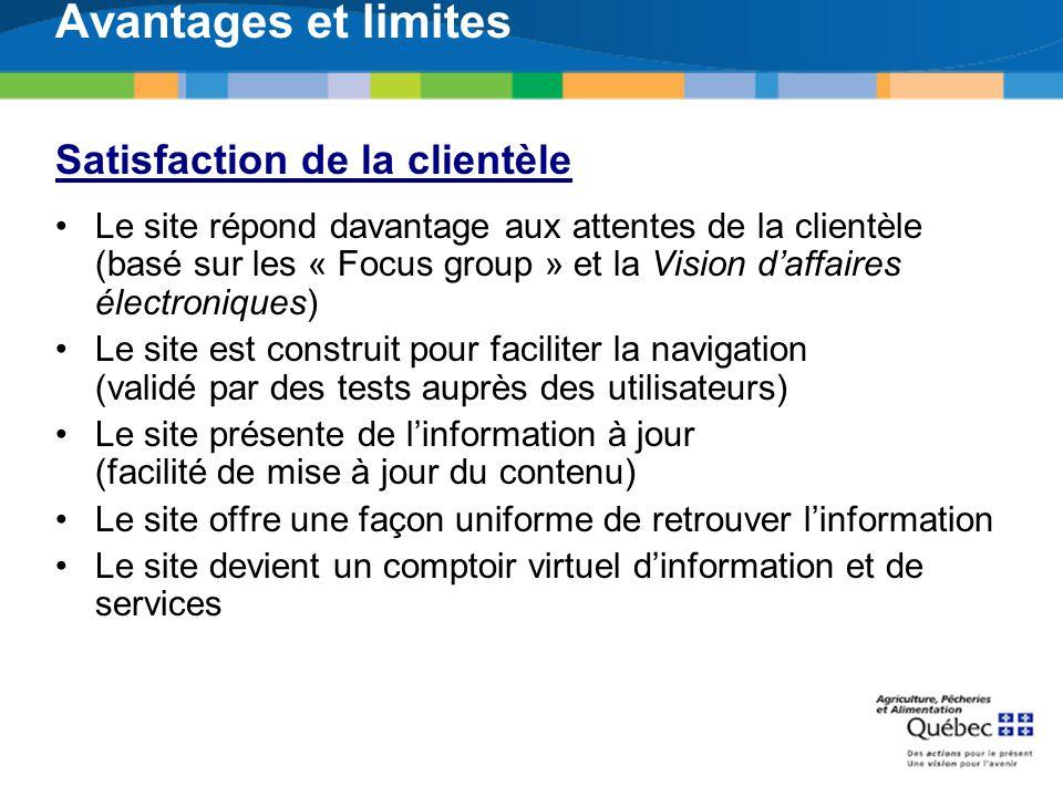 Avantages et limites Satisfaction de la clientèle Le site répond davantage aux attentes de la clientèle (basé sur les « Focus group » et la Vision daf
