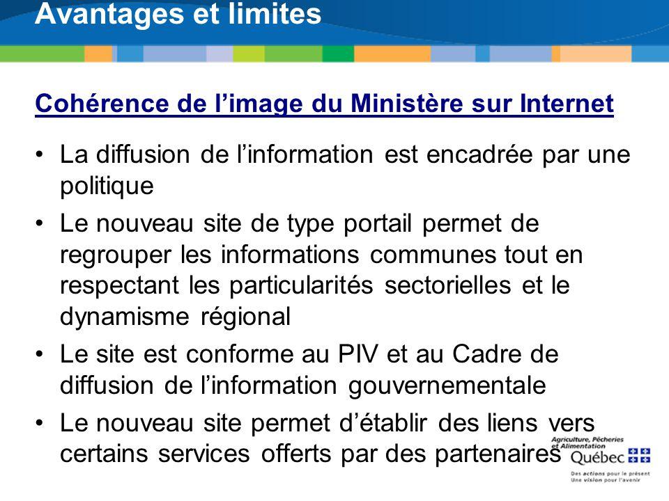 Avantages et limites Cohérence de limage du Ministère sur Internet La diffusion de linformation est encadrée par une politique Le nouveau site de type