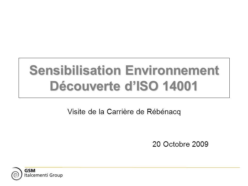 Sensibilisation Environnement Découverte dISO 14001 Visite de la Carrière de Rébénacq 20 Octobre 2009