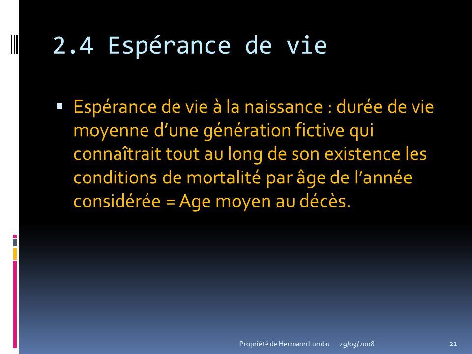 2.4 Espérance de vie Espérance de vie à la naissance : durée de vie moyenne dune génération fictive qui connaîtrait tout au long de son existence les