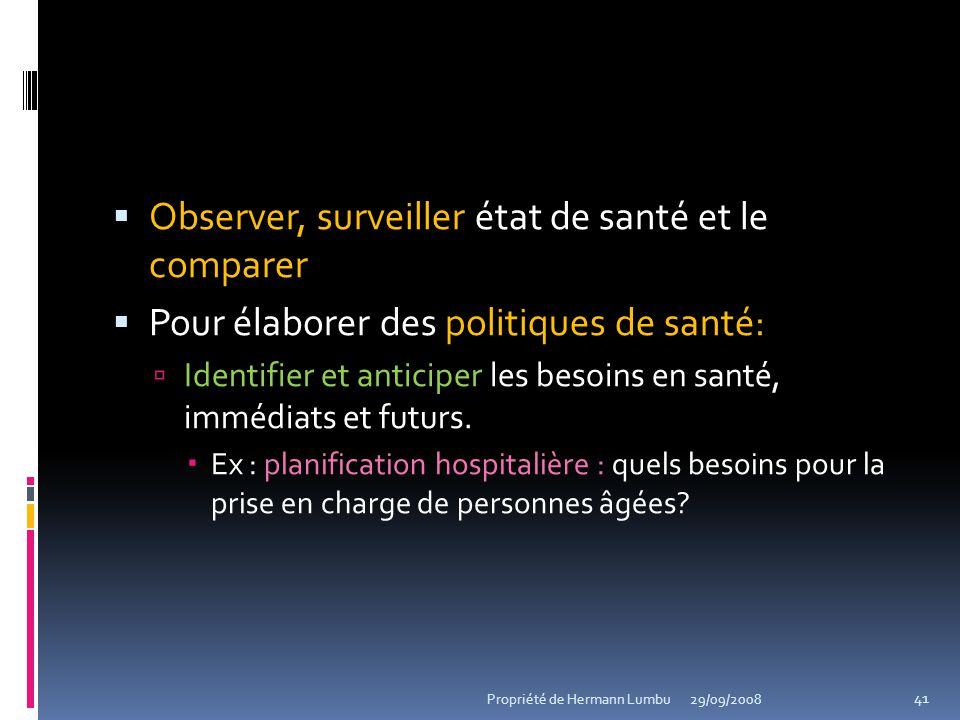 Observer, surveiller état de santé et le comparer Pour élaborer des politiques de santé: Identifier et anticiper les besoins en santé, immédiats et fu
