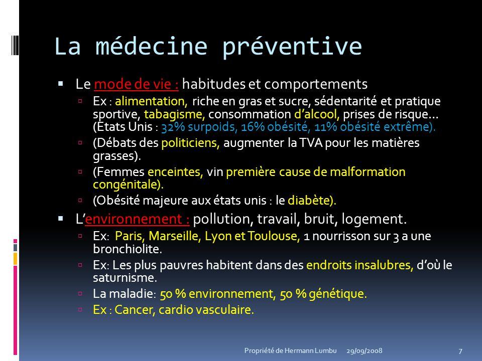 La médecine préventive Le mode de vie : habitudes et comportements Ex : alimentation, riche en gras et sucre, sédentarité et pratique sportive, tabagi