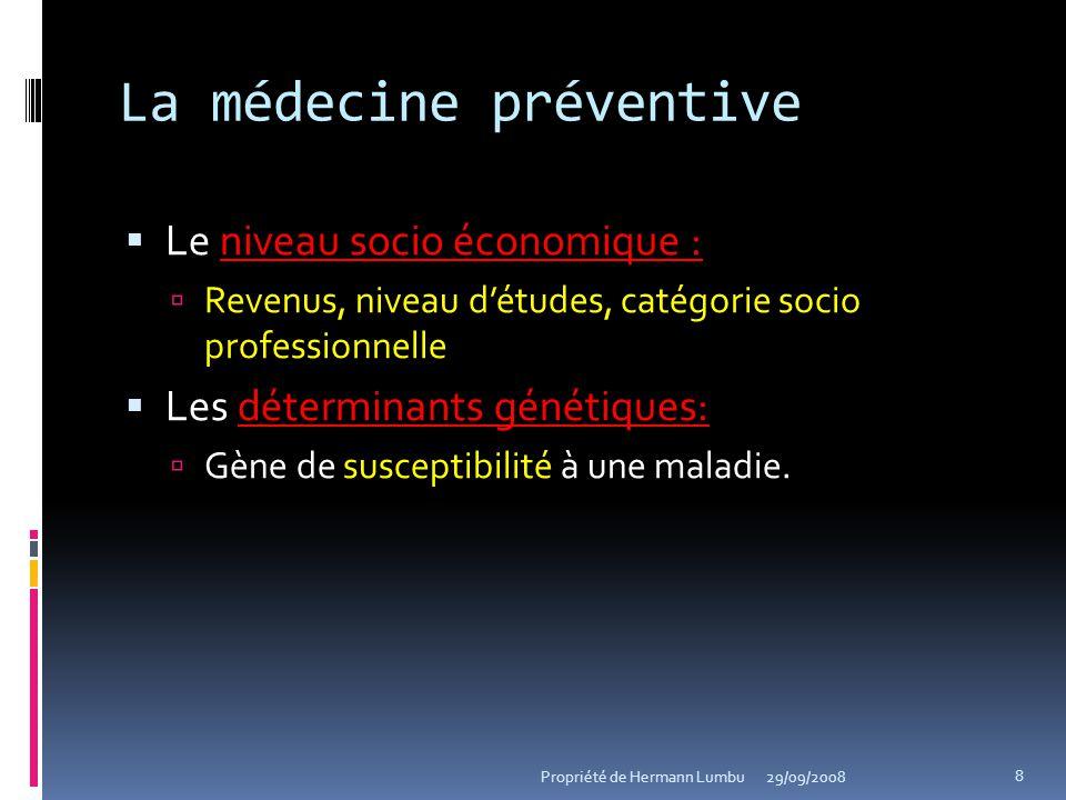 La médecine préventive niveau socio économique : Le niveau socio économique : Revenus, niveau détudes, catégorie socio professionnelle déterminants gé