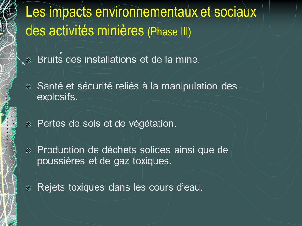 Les impacts environnementaux et sociaux des activités minières (Phase III) Bruits des installations et de la mine. Santé et sécurité reliés à la manip