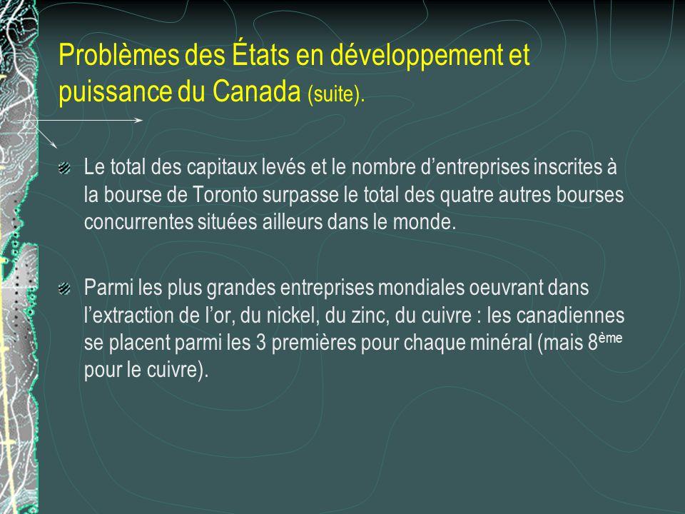 Problèmes des États en développement et puissance du Canada (suite). Le total des capitaux levés et le nombre dentreprises inscrites à la bourse de To