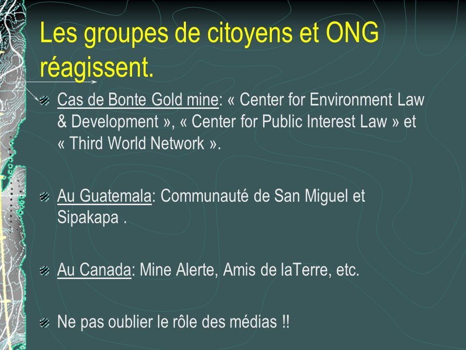 Les groupes de citoyens et ONG réagissent. Cas de Bonte Gold mine: « Center for Environment Law & Development », « Center for Public Interest Law » et