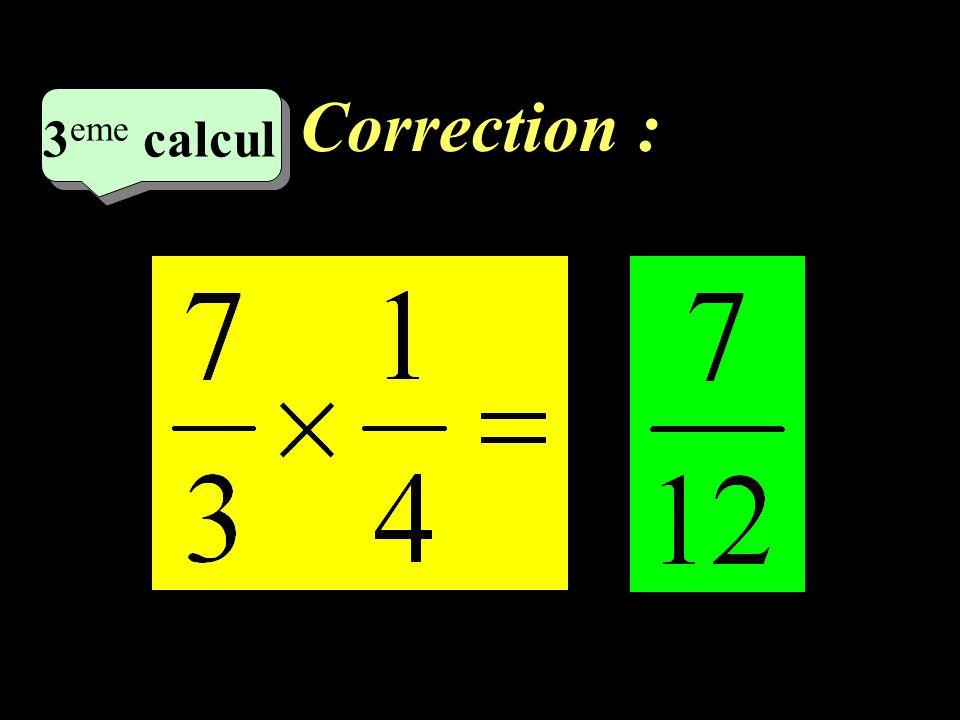 Correction : 2 eme calcul 2 eme calcul 2 eme calcul