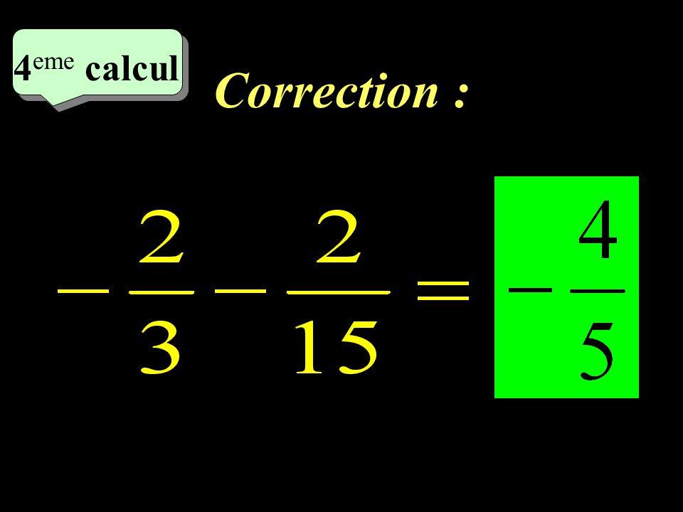 Correction : 3 eme calcul 3 eme calcul 3 eme calcul