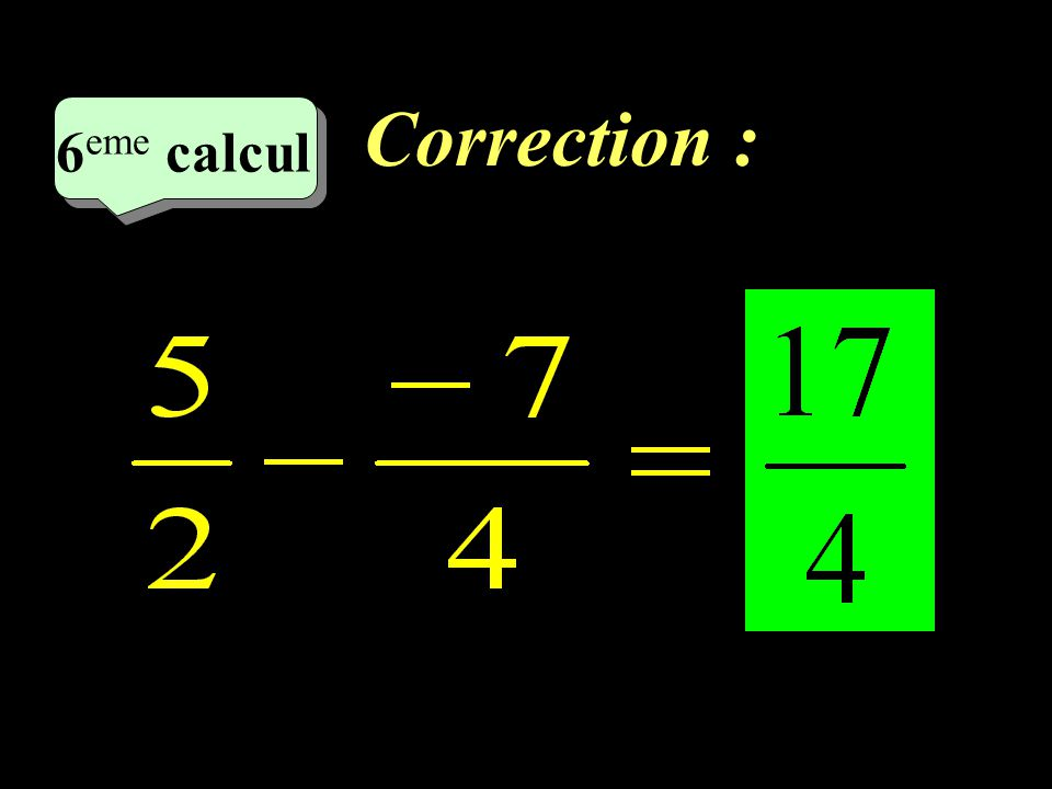 Correction : –1–1 5 eme calcul 5 eme calcul 5 eme calcul