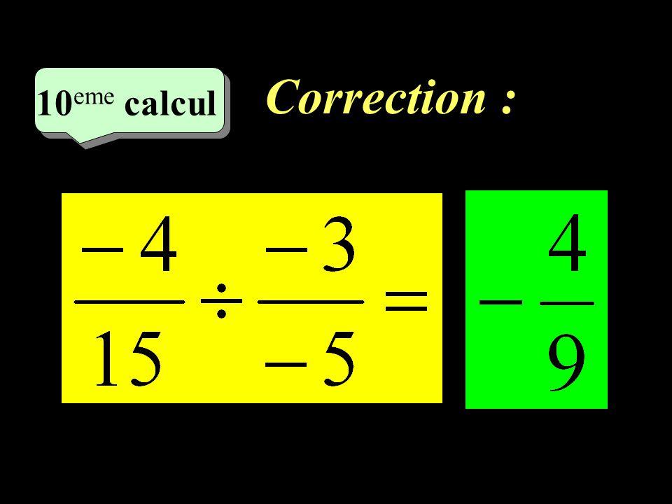 Correction : 9 eme calcul 9 eme calcul 9 eme calcul