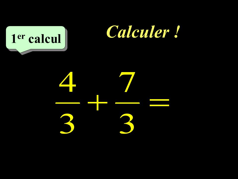 Jaune Sur votre cahier, recopiez les calculs pour vous entraîner à la maison.