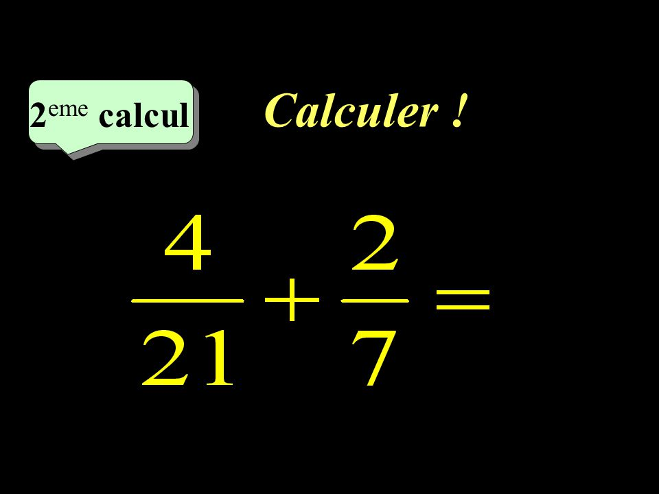 Calculer ! –1–1 1 er calcul