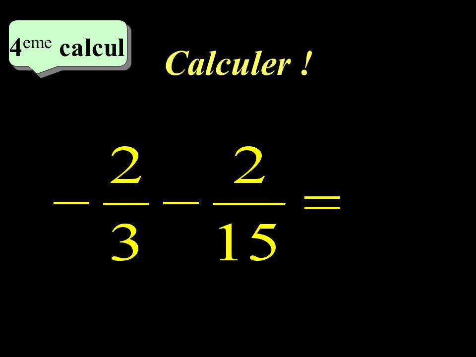 Calculer ! 3 eme calcul 3 eme calcul 3 eme calcul