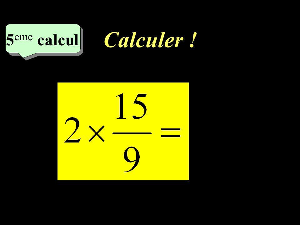 Calculer ! 4 eme calcul 4 eme calcul 4 eme calcul