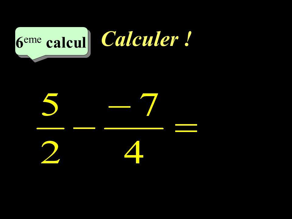 Calculer ! –1–1 5 eme calcul 5 eme calcul 5 eme calcul