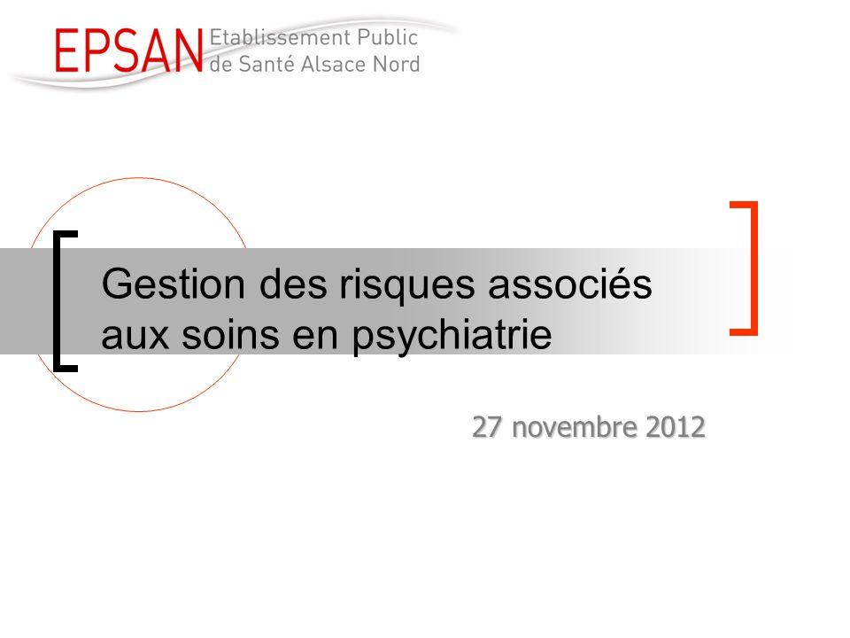 Gestion des risques associés aux soins en psychiatrie 27 novembre 2012 27 novembre 2012