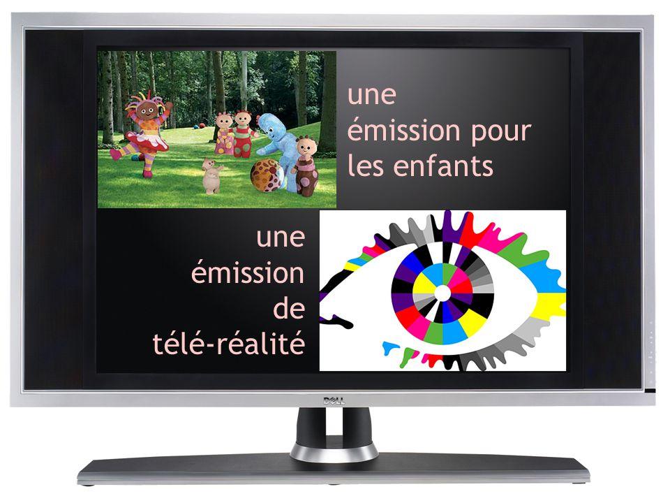 une émission pour les enfants une émission de télé-réalité