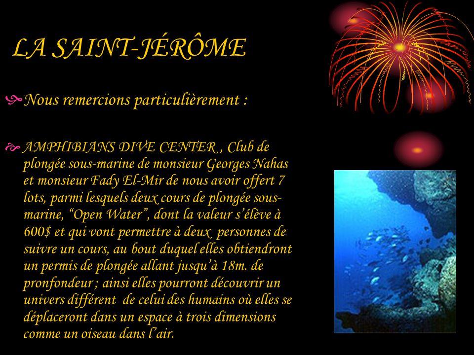 LA SAINT-JÉRÔME Nous remercions particulièrement : AMPHIBIANS DIVE CENTER, Club de plongée sous-marine de monsieur Georges Nahas et monsieur Fady El-M