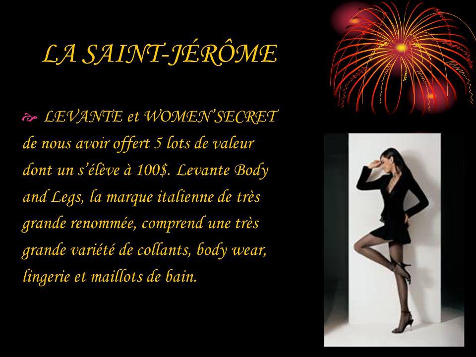 LA SAINT-JÉRÔME LEVANTE et WOMENSECRET de nous avoir offert 5 lots de valeur dont un sélève à 100$. Levante Body and Legs, la marque italienne de très