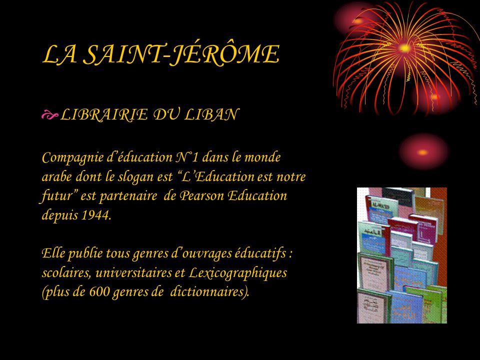 LA SAINT-JÉRÔME LIBRAIRIE DU LIBAN Compagnie déducation N˚1 dans le monde arabe dont le slogan est LEducation est notre futur est partenaire de Pearso
