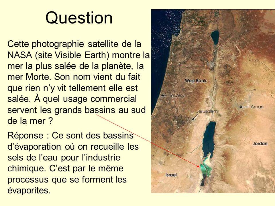 Question Cette photographie satellite de la NASA (site Visible Earth) montre la mer la plus salée de la planète, la mer Morte. Son nom vient du fait q