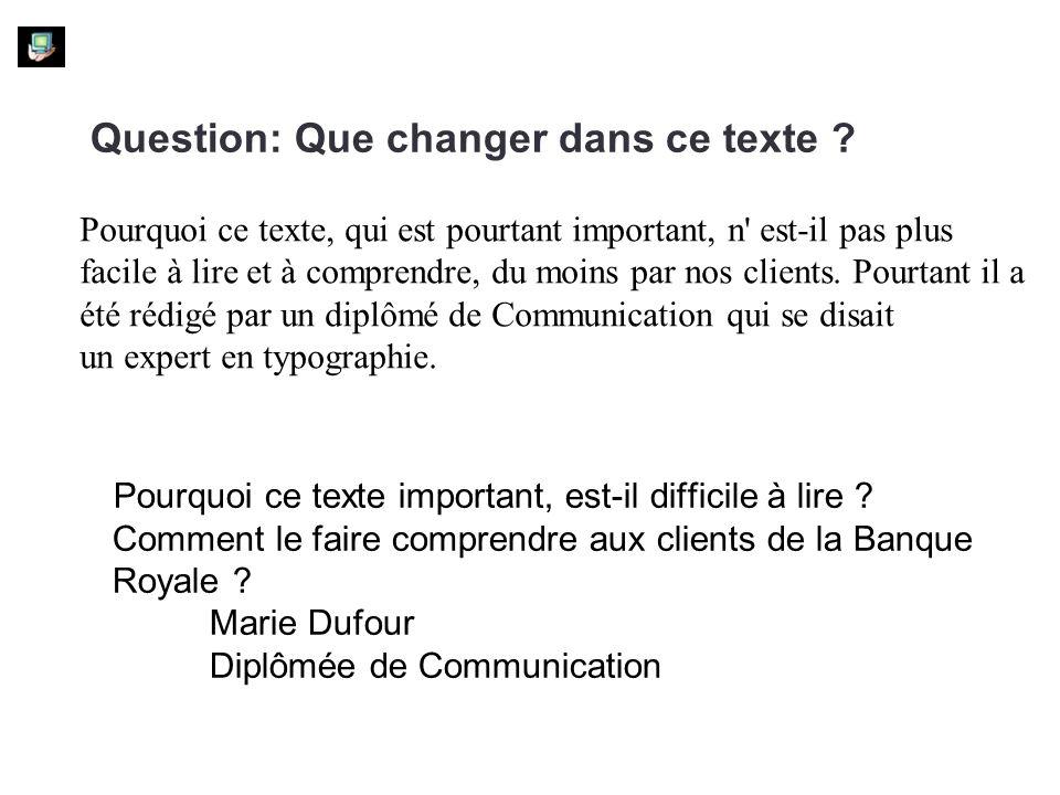 Question: Que changer dans ce texte ? Pourquoi ce texte, qui est pourtant important, n' est-il pas plus facile à lire et à comprendre, du moins par no