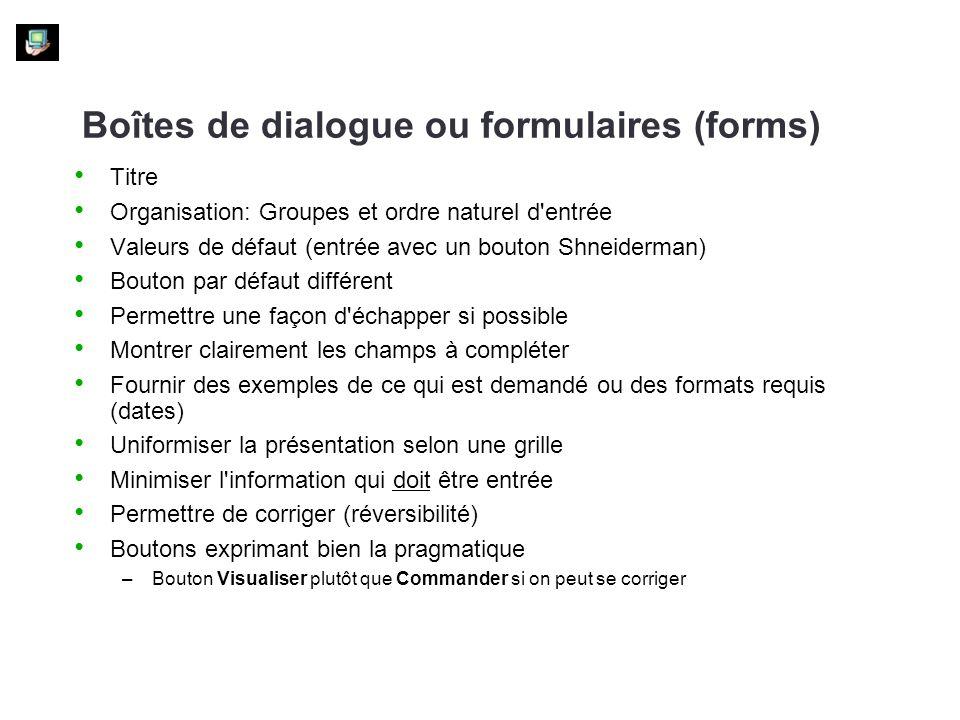 Boîtes de dialogue ou formulaires (forms) Titre Organisation: Groupes et ordre naturel d'entrée Valeurs de défaut (entrée avec un bouton Shneiderman)