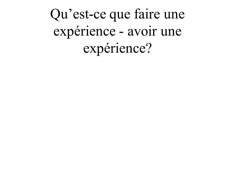 Avoir de lexpérience Expérience et expérimentation = Contact direct avec les choses Mais direct en quel sens ?