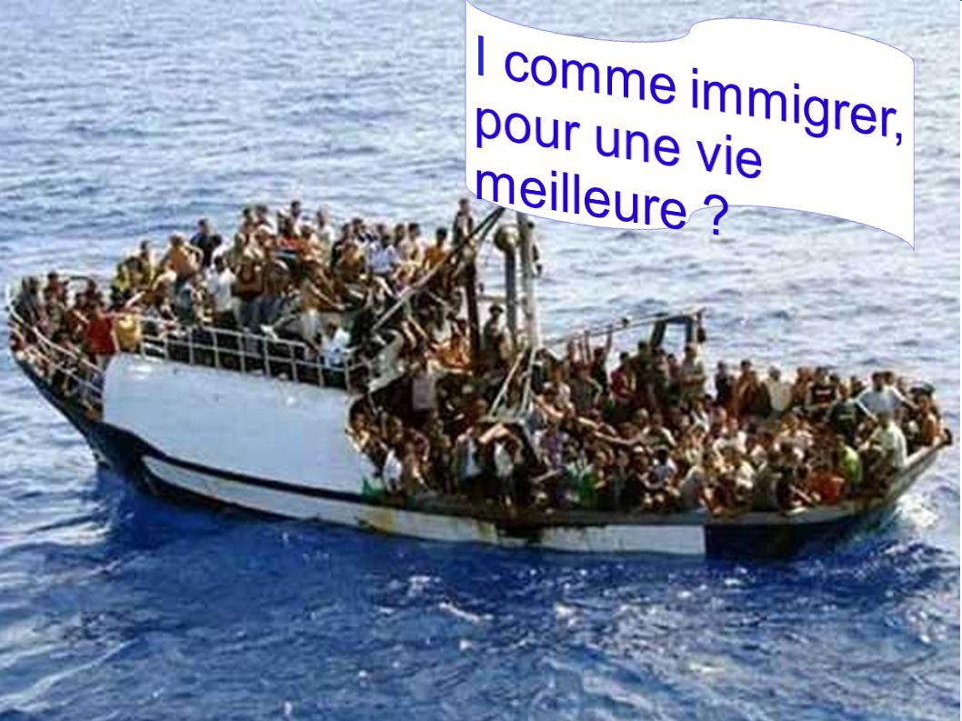 I comme immigrer.