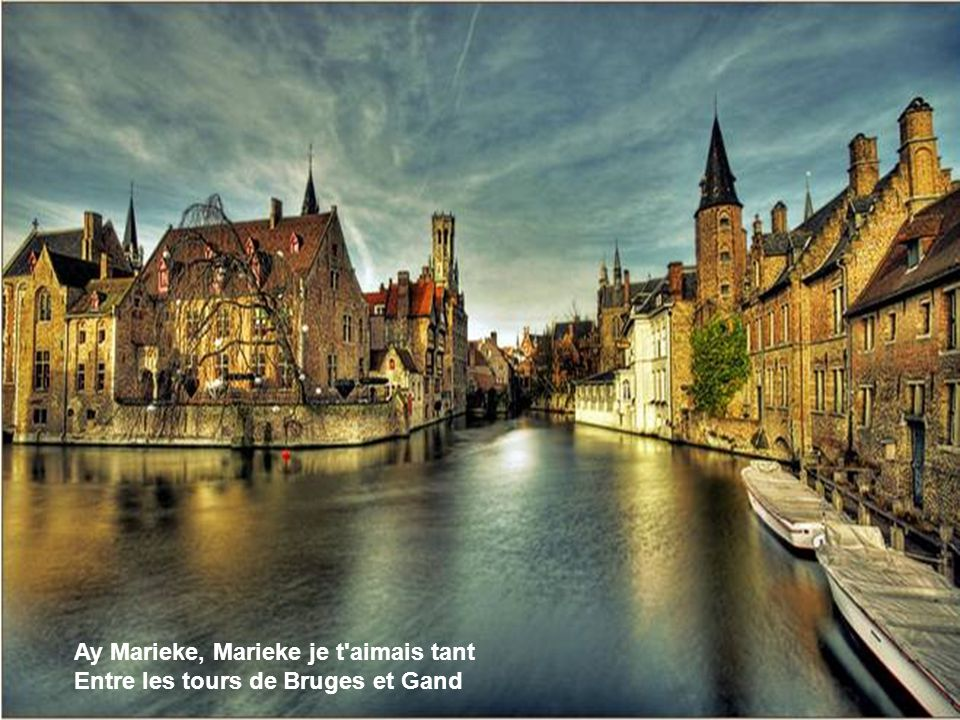 Ay Marieke, Marieke le soir souvent Entre les tours de Bruges et Gand