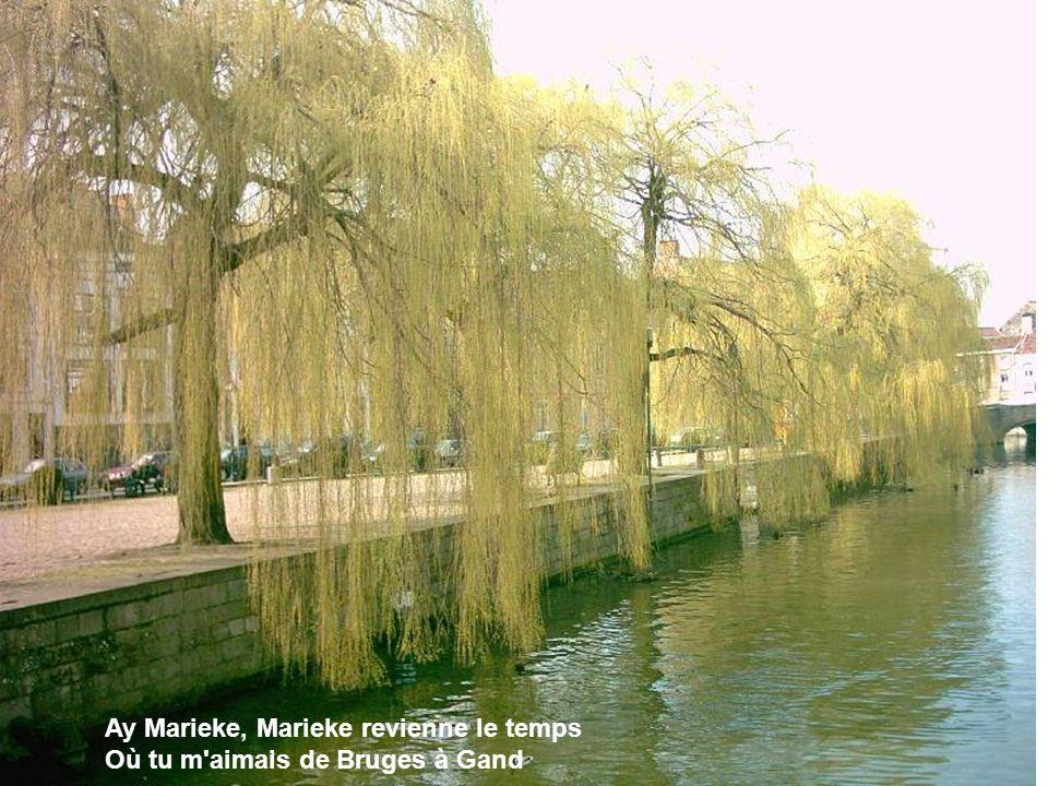 Ay Marieke, Marieke revienne le temps Revienne le temps de Bruges et Gand
