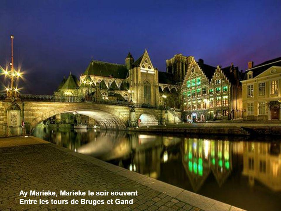 Ay Marieke, Marieke revienne le temps Où tu m'aimais de Bruges à Gand