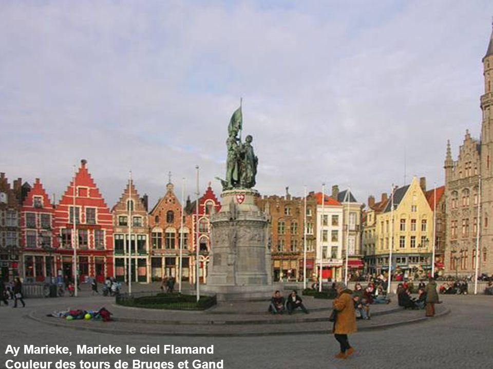 Ay Marieke, Marieke le ciel Flamand Couleur des tours de Bruges et Gand