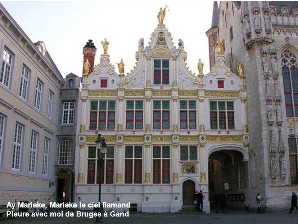 Ay Marieke, Marieke le ciel flamand Pleure avec moi de Bruges à Gand