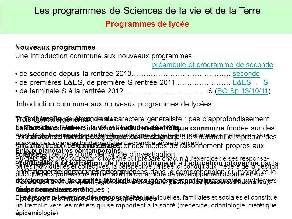 Les programmes de Sciences de la vie et de la Terre Programmes de lycée Nouveaux programmes Une introduction commune aux nouveaux programmes préambule et programme de seconde de seconde depuis la rentrée 2010…………………………………..