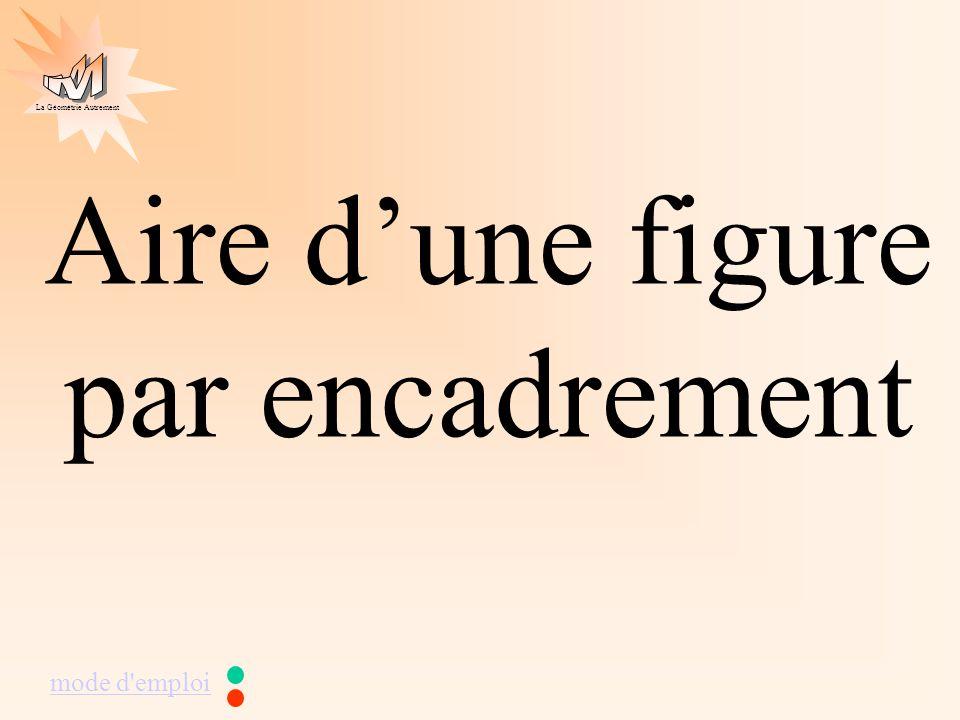 La Géométrie Autrement A E D C B F Pour connaître laire du polygone ABCDEF,