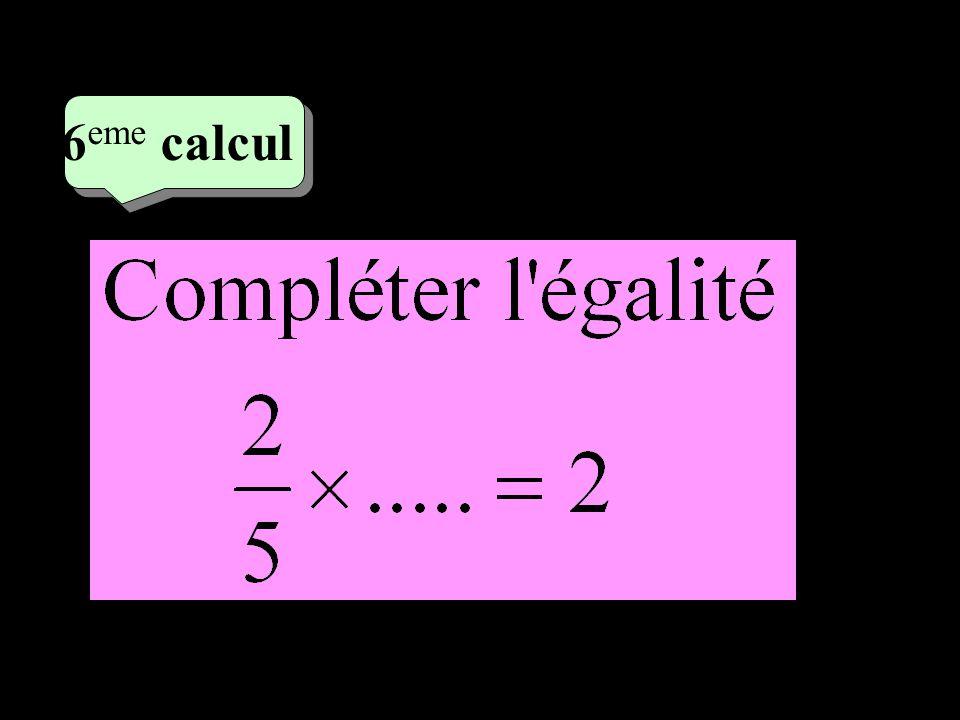 4 eme calcul 4 eme calcul 7 eme calcul A D