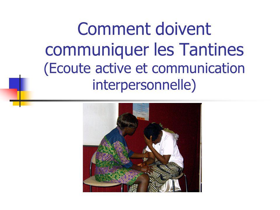 Comment doivent communiquer les Tantines (Ecoute active et communication interpersonnelle)